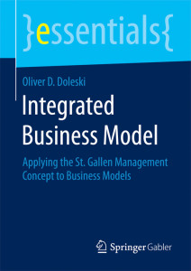 Integrated Business Model Applying the St. Gallen Management Concept to Business Models