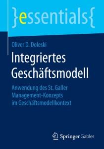Integriertes Geschäftsmodell - Anwendung des St. Galler Management-Konzepts im Geschäftsmodellkontext