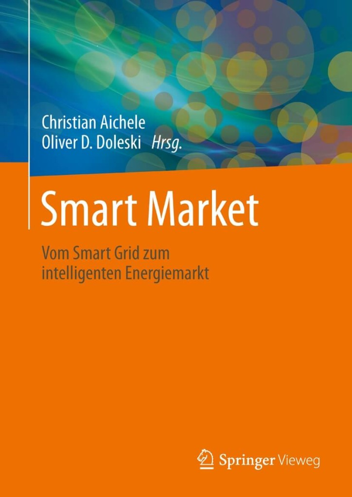 Smart Market - Vom Smart Grid zum intelligenten Energiemarkt